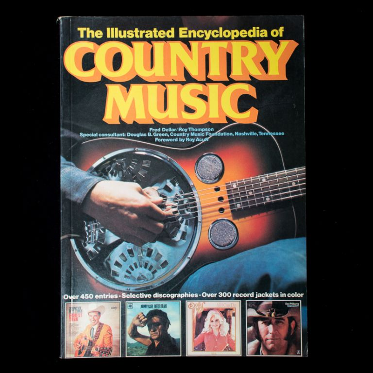 The Illustrated Encyclopedia of Country Music. Fred Dellar, Roy Thompson, Douglas B. Green.