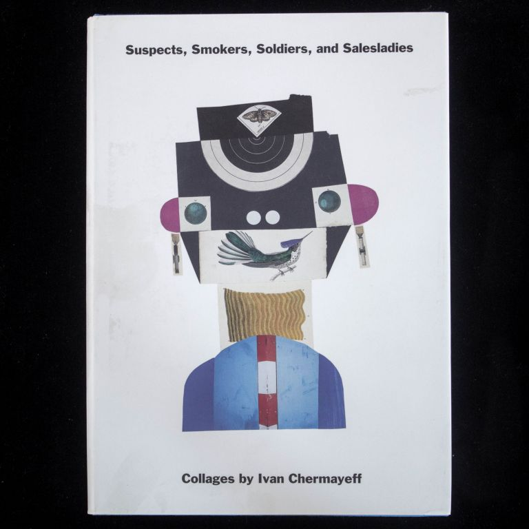 Suspects, Smokers, Soldiers, and Salesladies. Ivan Chermayeff, Joseph Giovannini.
