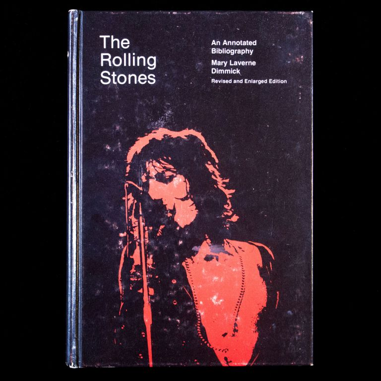 The Rolling Stones. An Annotated Bibliography. Rolling Stones, Mary Laverne Dimmick.