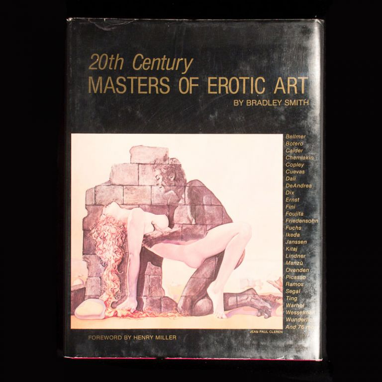 Twentieth Century Masters of Erotic Art. Bradley Smith, Henry Miller, foreword.