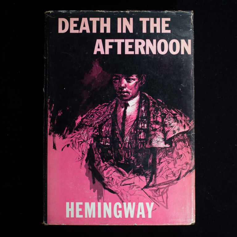 Death In the Afternoon. Ernest Hemingway.
