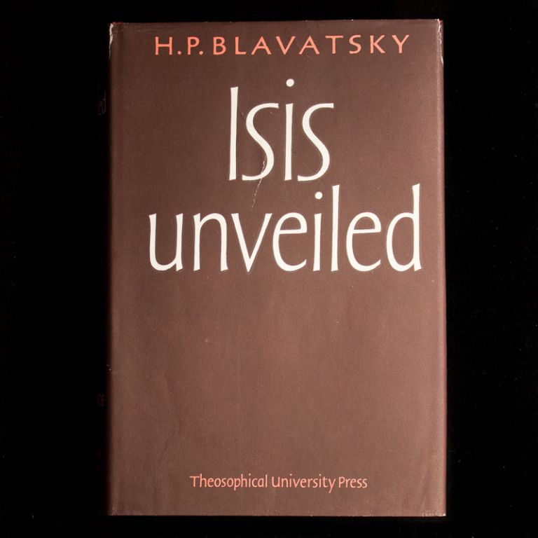 Isis Unveiled: A Master-Key to the Mysteries of Ancient and Modern Science and Theology. H. P. Blavatsky.