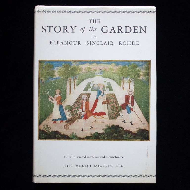 The Story of the Garden. Eleanour Sinclair Rohde.