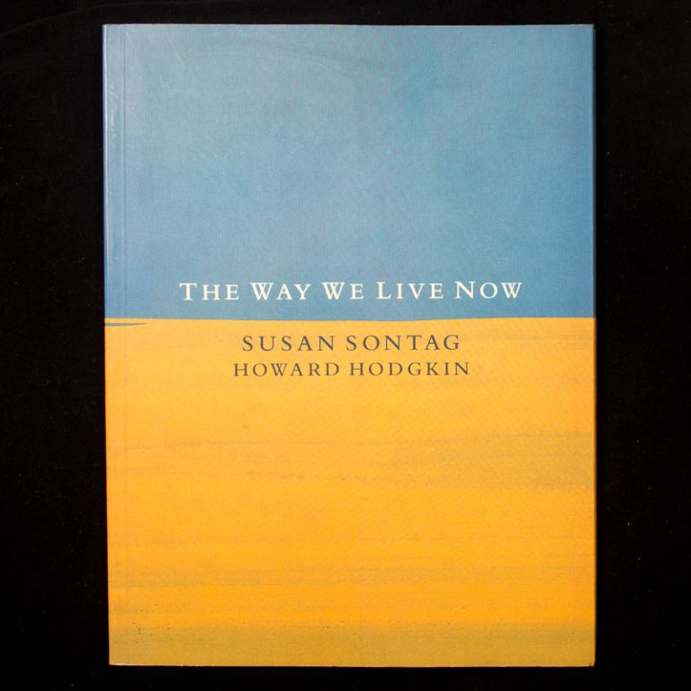 The Way We Live Now. Susan Sontag, Howard Hodgkin, illustrations.