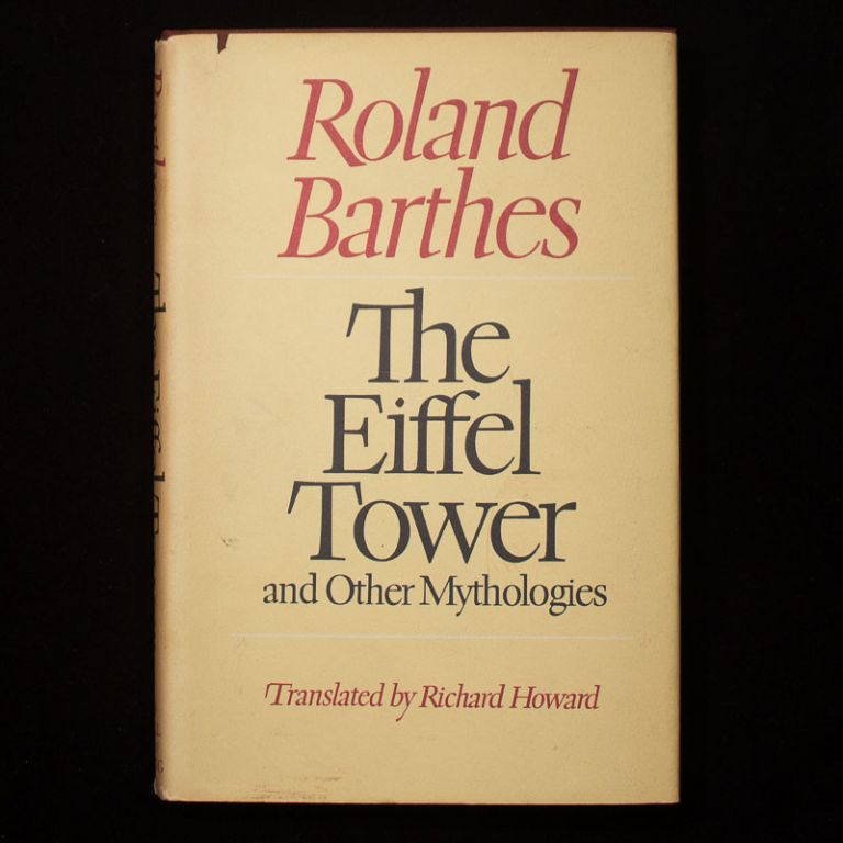 The Eiffel Tower and Other Mythologies. Roland Barthes, Richard Howard.