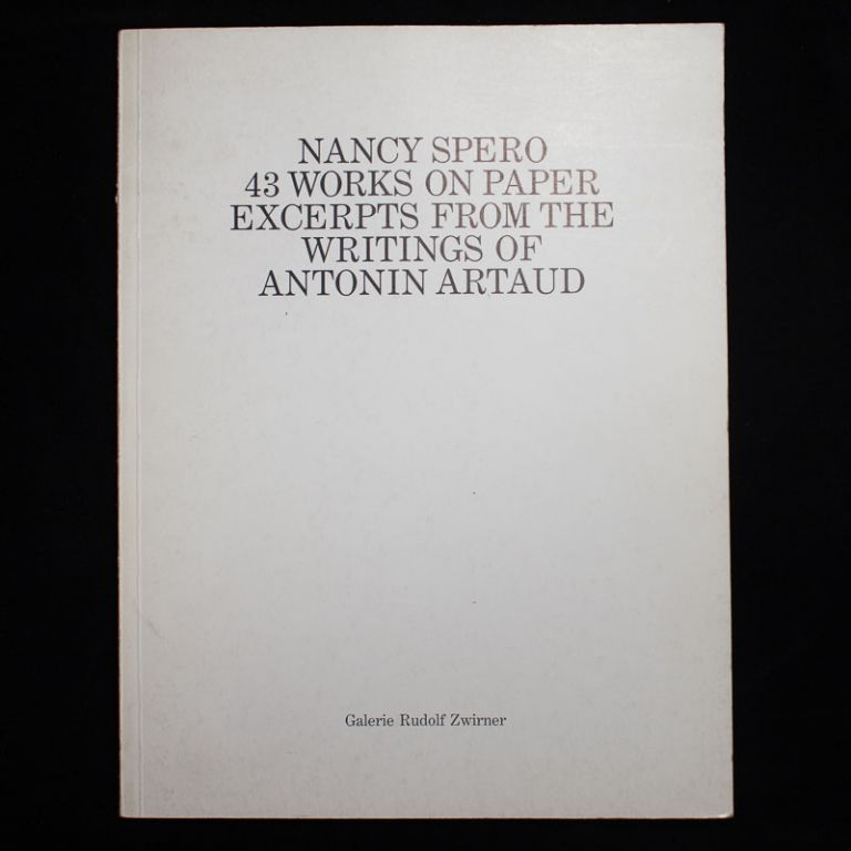 43 Works on Paper. Nancy Spero, Antonin Artaud.