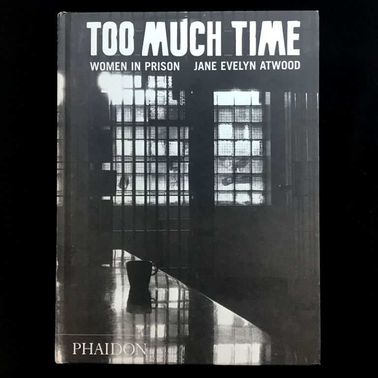 Too Much Time. Jane Evelyn Atwood.