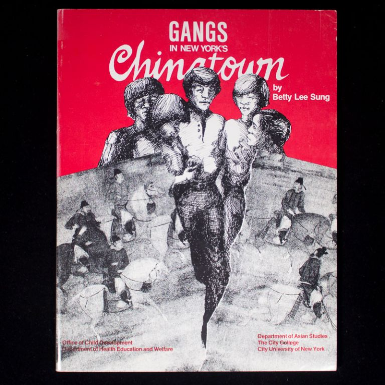 Gangs in New York's Chinatown. Betty Lee Sung.