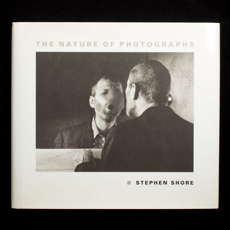 The Nature of Photographs. Stephen Shore.