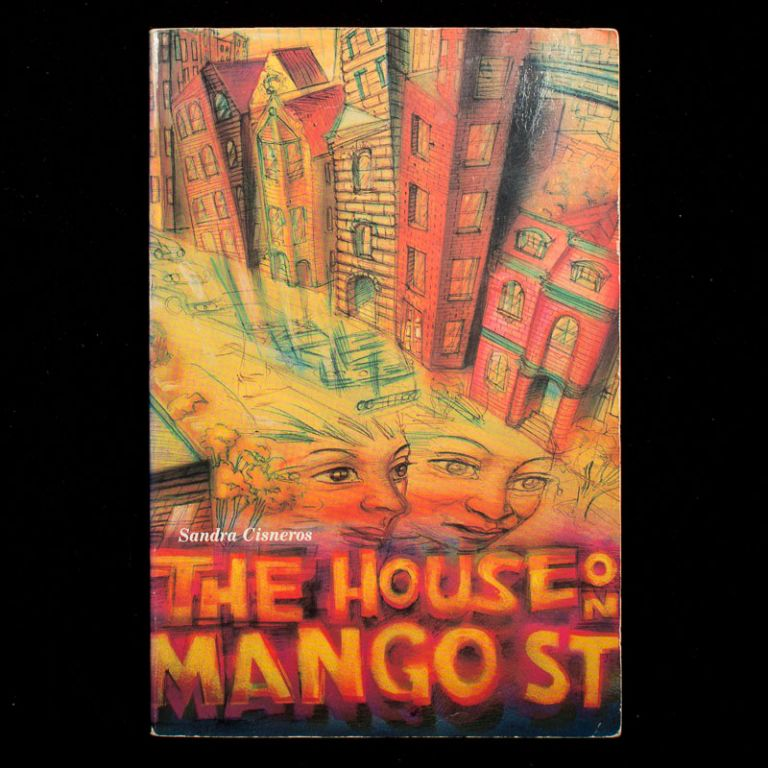The House On Mango Street. Sandra Cisneros.