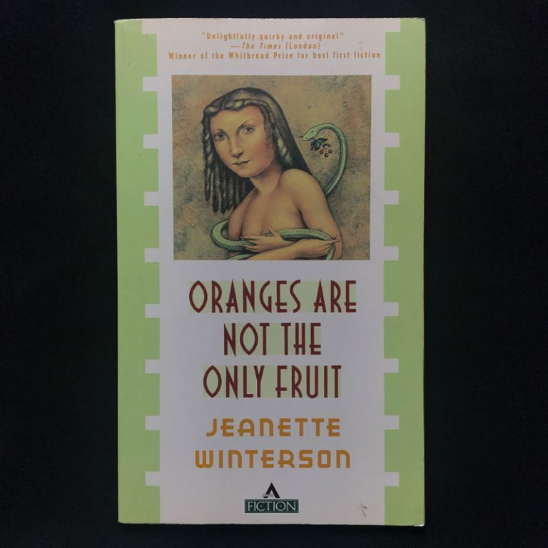 Oranges Are Not the Only Fruit. Jeanette Winterson.