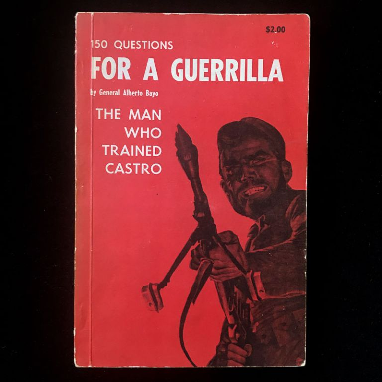 150 Questions For a Guerrilla. Alberto Bayo, Hugo Hartenstein, Dennis Harder, Robert. K. Brown.