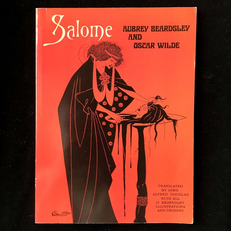 Salome. Oscar Wilde, Aubrey Beardsley, Lord Alfred Douglas, translation.