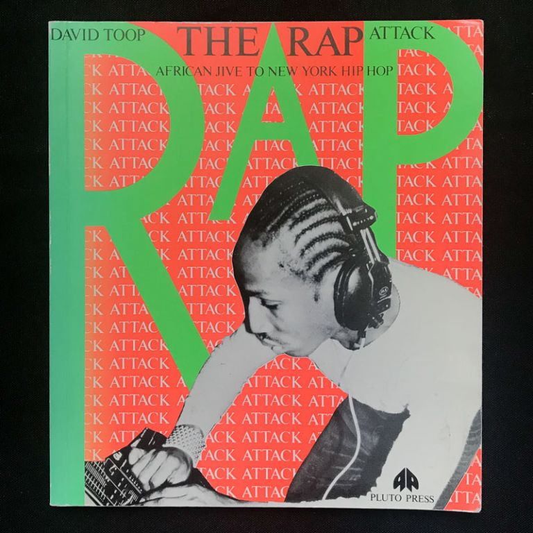 The Rap Attack. David Toop, Patricia Bates, photos.