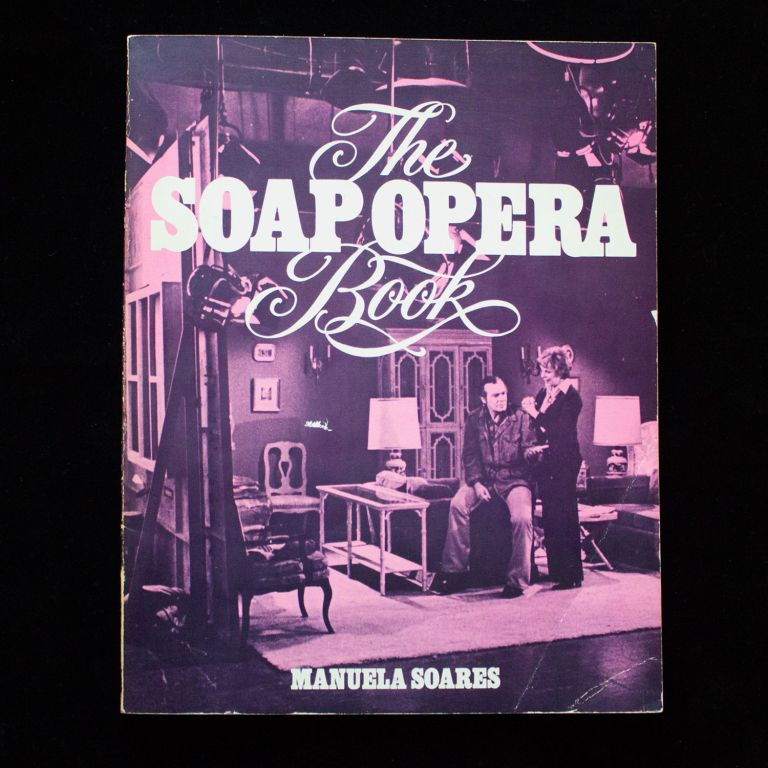 The Soap Opera Book. Manuela Soares, Mark Sherman, photos.