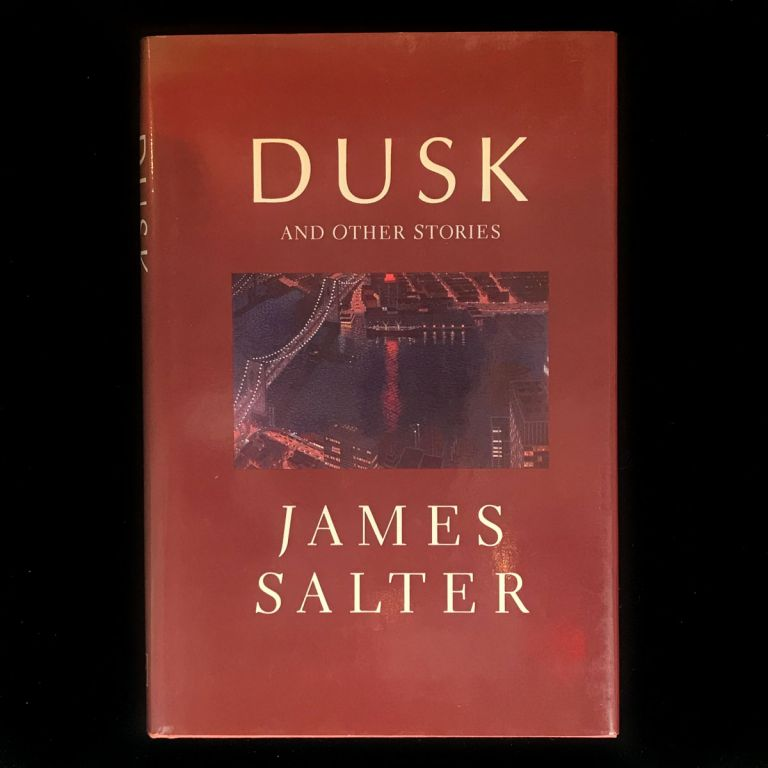 Dusk and Other Stories. James Salter.