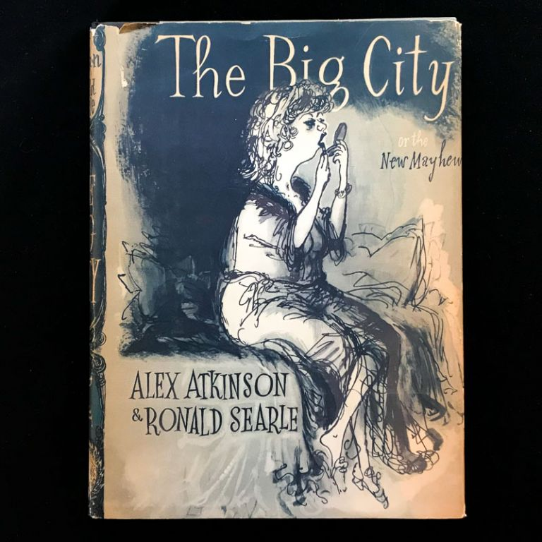 The Big City, or the New Mayhew. Alex Atkinson, Ronald Searle.