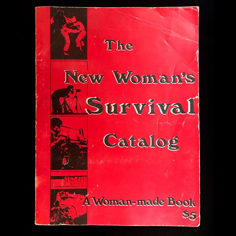 The New Woman's Survival Catalog. Kirsten Grimstad, Susan Rennie.