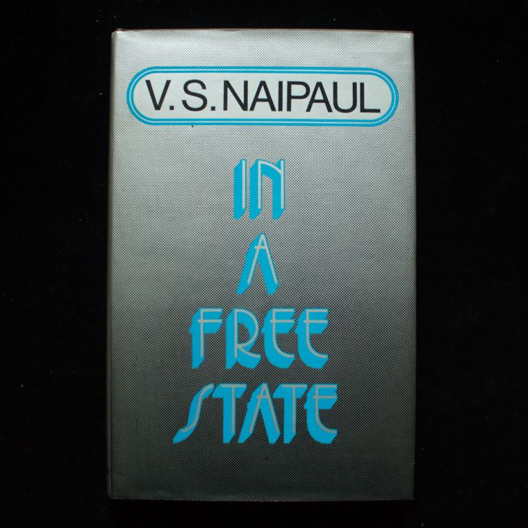 In a Free State. V. S. Naipaul.
