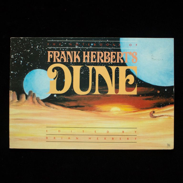 The Notebooks of Frank Herbert's Dune. Frank Herbert, Brian Herbert, Raquel Jaramillo, illustrations.