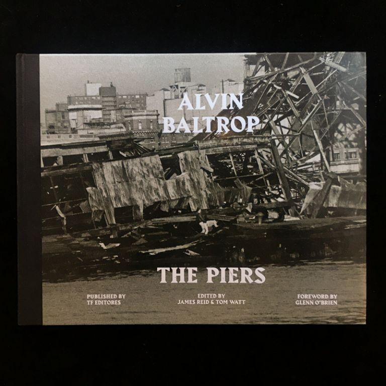 The Piers. Alvin Baltrop, James Reid, Tom Watt, Glenn O'Brien, foreword.