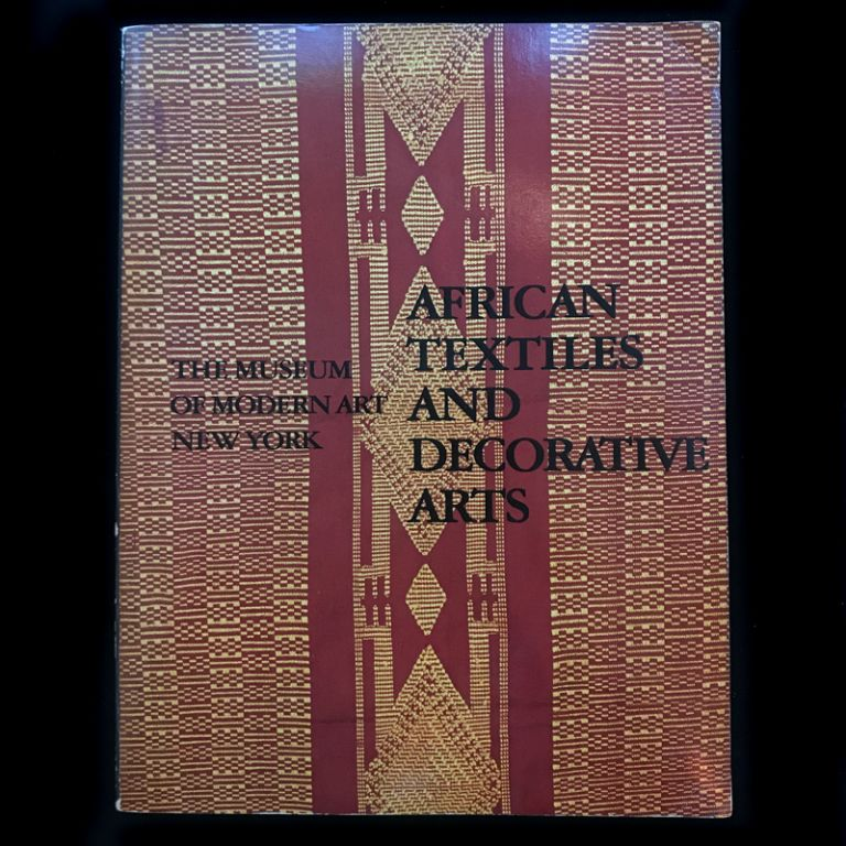African Textiles and Decorative Arts. Roy Sieber.