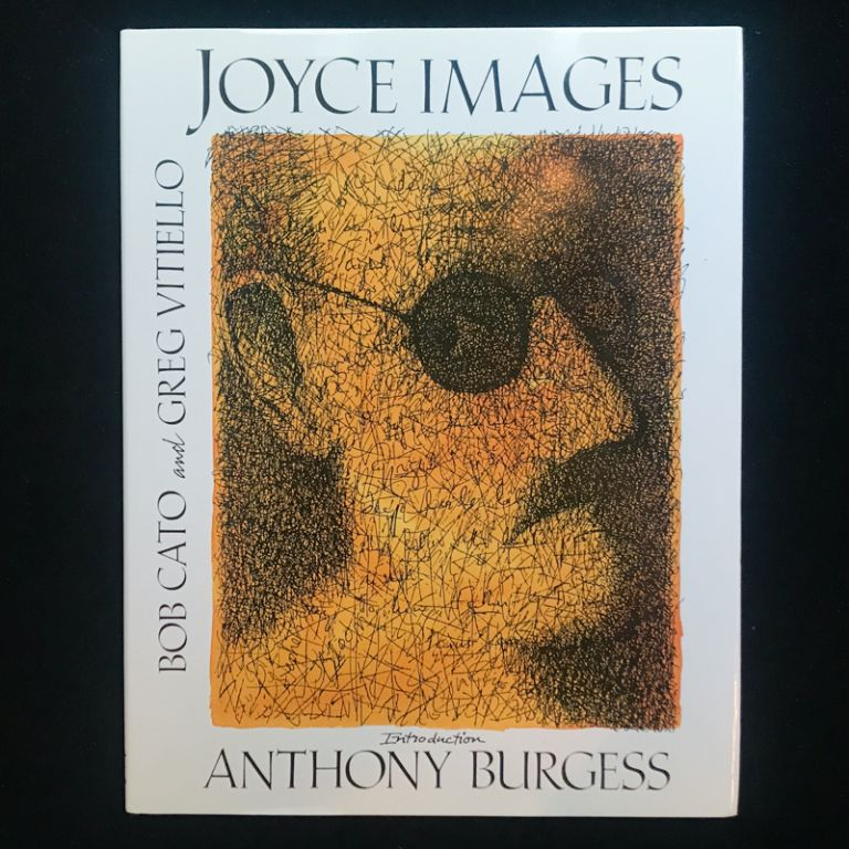 Joyce Images. Bob Cato, Greg Vitellio, Anthony Burgess, Designer, Introduction.