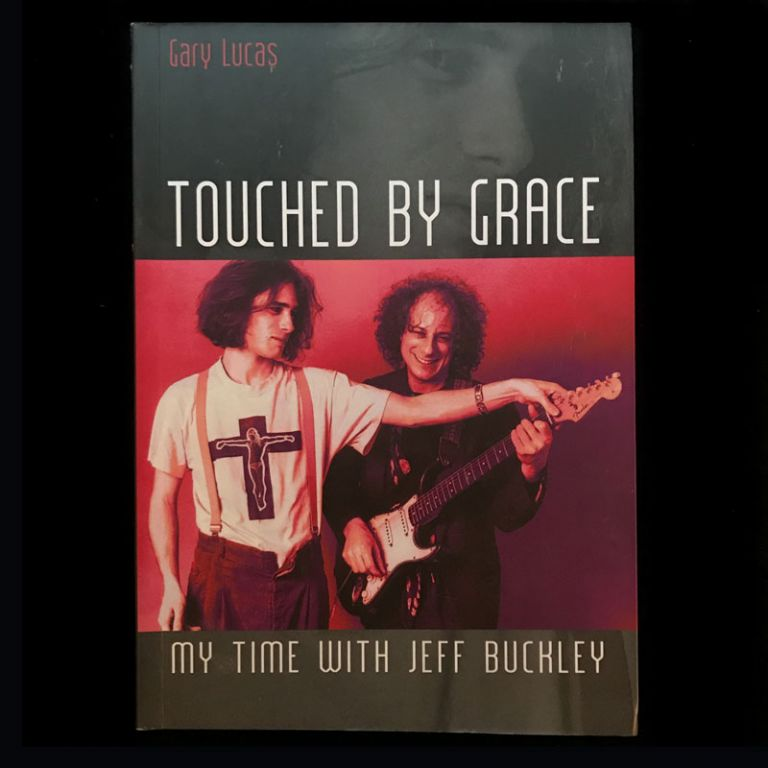 Touched By Grace. Jeff Buckley, Gary Lucas.