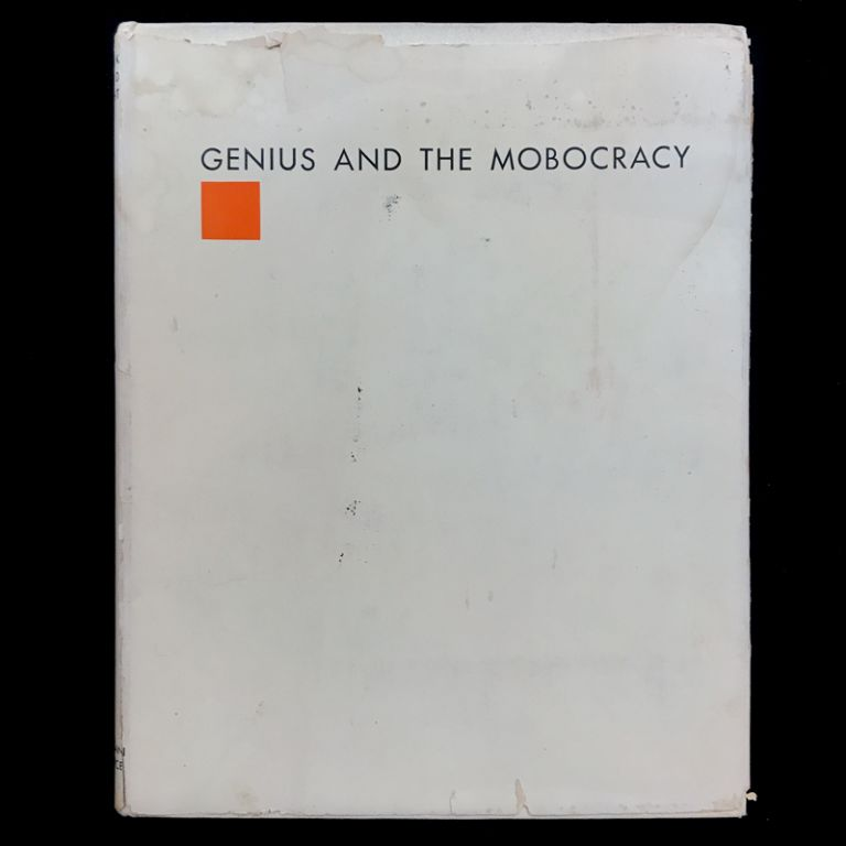 Genius and the Mobocracy. Frank Lloyd Wright, Louis H. Sullivan, illustrations.