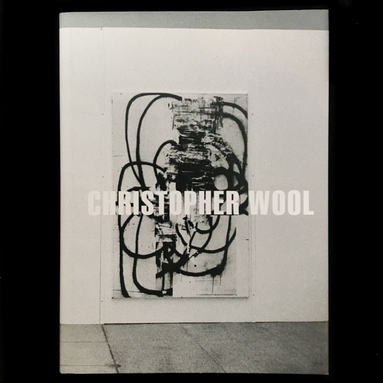 Christopher Wool. Christopher Wool.