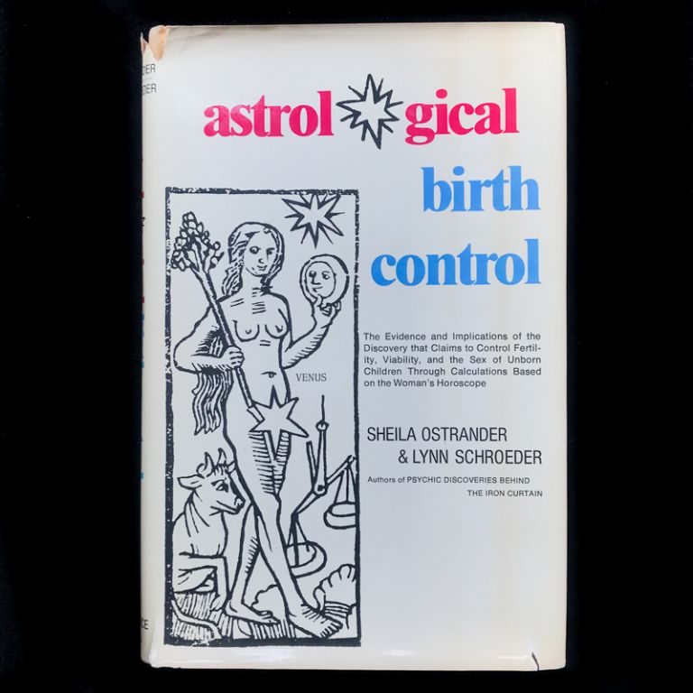 Astrological Birth Control. Sheila Ostrander, Lynn Schroeder.