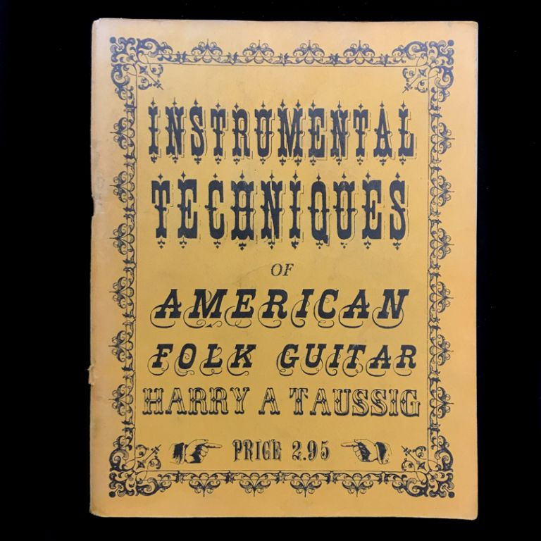 Instrumental Techniques of American Folk Guitars. Harry A. Taussig.