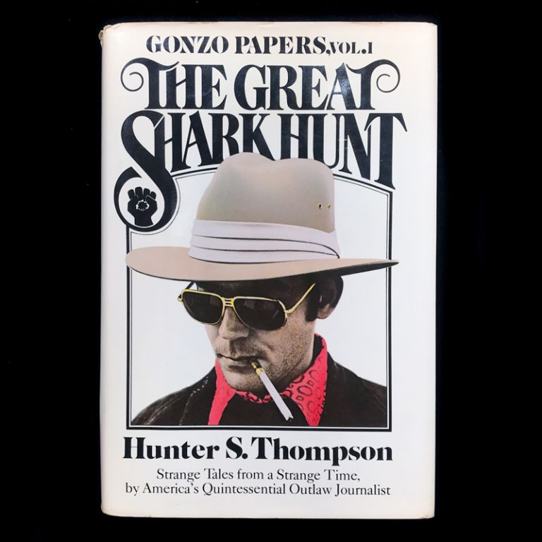 The Great Shark Hunt. Hunter S. Thompson.