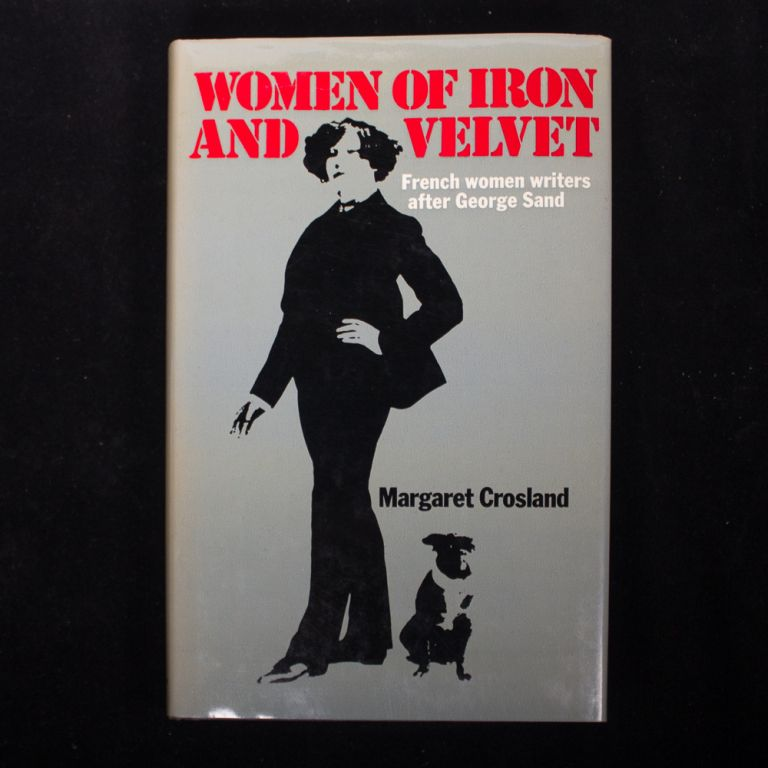 Women of Iron and Velvet. Margaret Crosland.