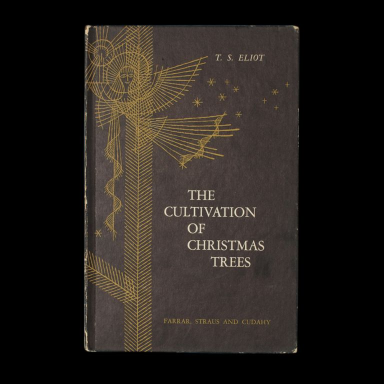 The Cultivation of Christmas Trees. T. S. Eliot, Enrico Arno.