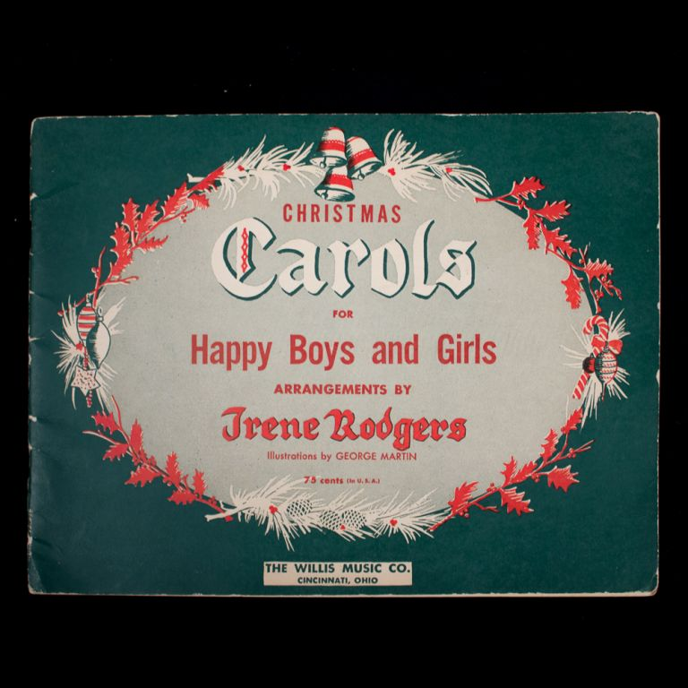 Christmas Carols for Happy Boys and Girls. Irene Rodgers, George Martin.