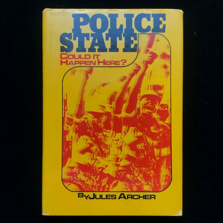 Police State. Jules Archer.