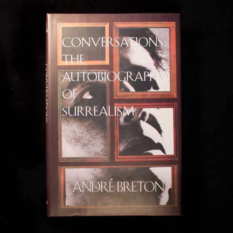 Conversations: The Autobiography of Surrealism. André Breton.