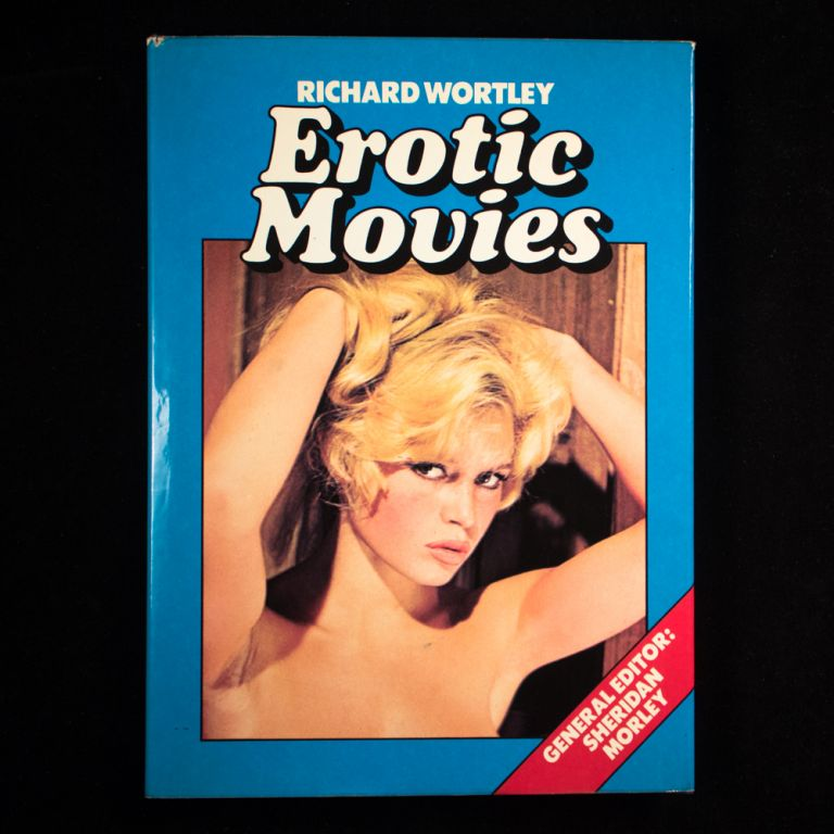 Erotic Movies. Richard Wortley.