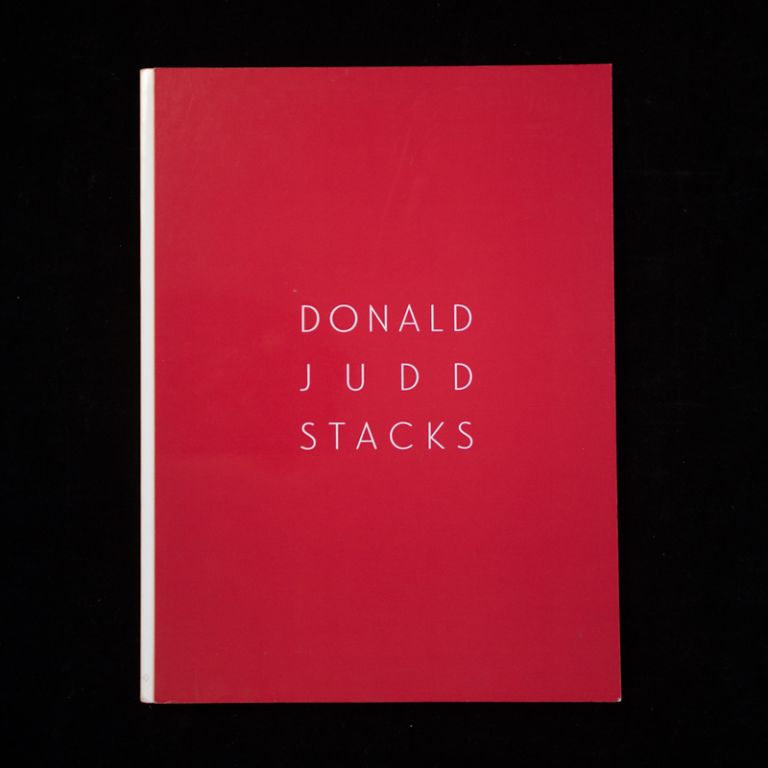 Donald Judd: Stacks. Donald Judd.