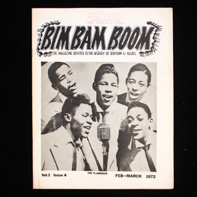 Bim Bam Boom. The Magazine Devoted to the History of Rhythm & Blues. Bob Galgano, Steve Flam, Sal Mondrone.