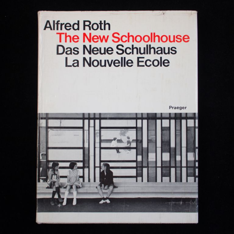 The New Schoolhouse. Alfred Roth.