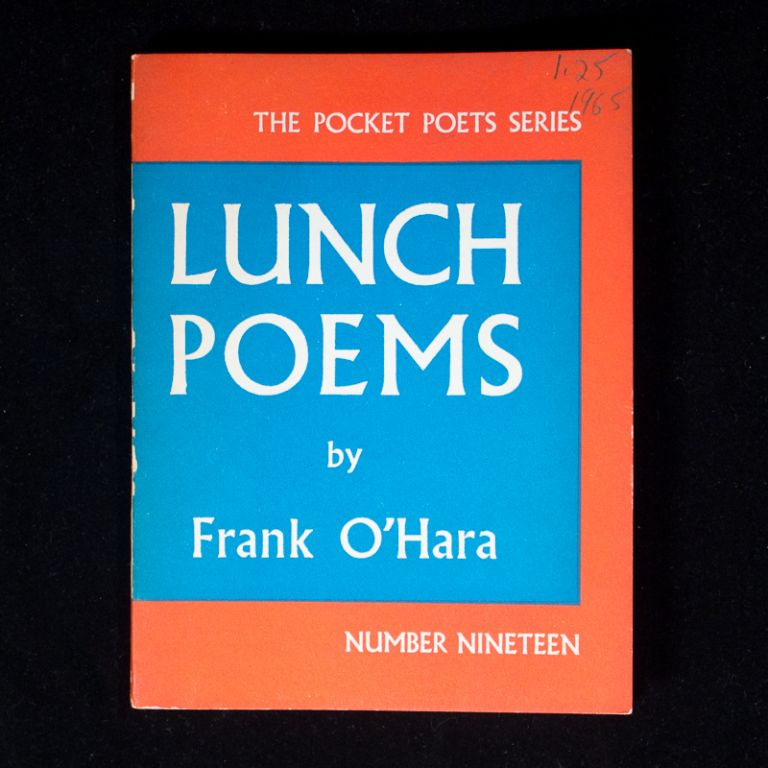 Lunch Poems. Frank O'Hara.