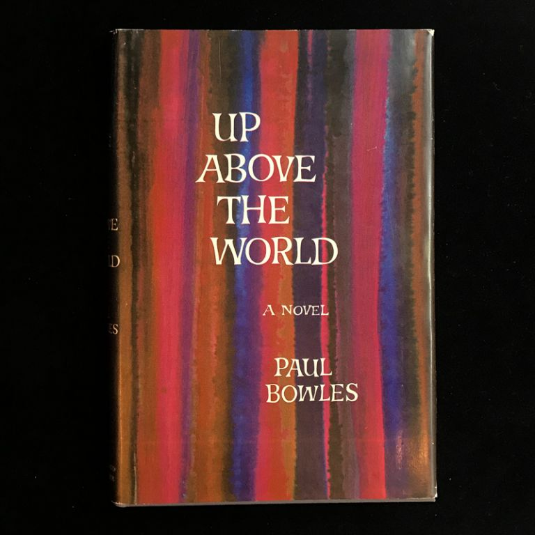 Up Above the World. Paul Bowles.