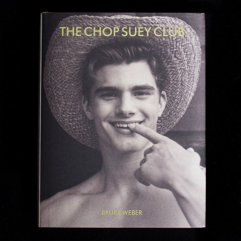 The Chop Suey Club. Bruce Weber.