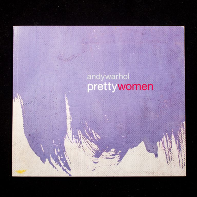 Andy Warhol: Pretty Women. Andy Warhol, Dorothy Berenson Blau, text.