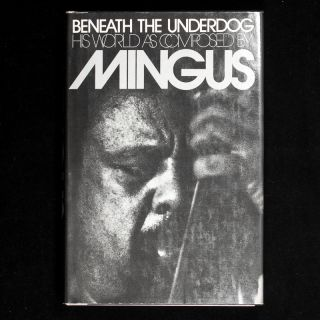 Beneath the Underdog. Charles Mingus, Neil King