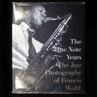 The Blue Note Years. Francis Wolff, Charlie Lourie Michael Cuscana, Oscar Schnider, Herbie...