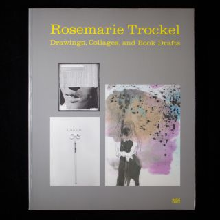 Rosemarie Trockel: Drawings, Collages, and Book Drafts