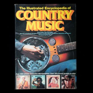 The Illustrated Encyclopedia of Country Music. Fred Dellar, Roy Thompson, Douglas B. Green